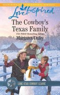 The Cowboy's Texas Family (Lone Star Cowboy League: Boys Ranch #04) (Love Inspired Series) Mass Market