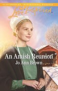 An Amish Reunion (Amish Hearts #05) (Love Inspired Series) Mass Market