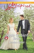 Apple Orchard Bride (Goose Harbor) (Love Inspired Series) Mass Market