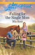 Falling For the Single Mom (Oaks Crossing) (Love Inspired Series) Mass Market