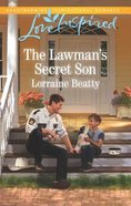 The Lawman's Secret Son (Home to Dover) (Love Inspired Series) Mass Market