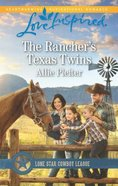 The Rancher's Texas Twins (Lone Star Cowboy League: Boys Ranch #06) (Love Inspired Series) Mass Market