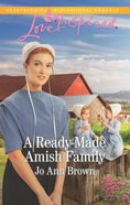 A Ready-Made Amish Family (Amish Hearts) (Love Inspired Series) Mass Market