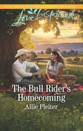 The Bull Rider's Homecoming (Blue Thorn Ranch) (Love Inspired Series) Mass Market