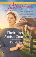 Their Pretend Amish Courtship (The Amish Bachelors) (Love Inspired Series) Mass Market