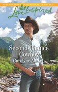 Second-Chance Cowboy (Cowboys of Cedar Ridge) (Love Inspired Series) Mass Market