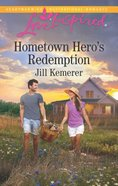 Hometown Hero's Redemption (Love Inspired Series) Mass Market