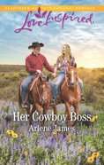 Her Cowboy Boss (The Prodigal Ranch) (Love Inspired Series) Mass Market