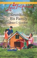 Reuniting His Family (Love Inspired Series) Mass Market