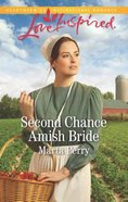 Second Chance Amish Bride (Brides of Lost Creek) (Love Inspired Series) Mass Market