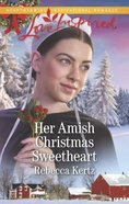 Lis: Her Amish Christmas Sweetheart (Women of Lancaster County) (Love Inspired Suspense Series) Mass Market