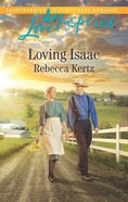 Loving Isaac (Lancaster County Weddings) (Love Inspired Series) Mass Market