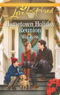 Hometown Holiday Reunion (Oaks Crossing) (Love Inspired Series) Mass Market