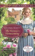 The Heiress's Homecoming (Love Inspired Series Historical) eBook