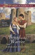Bound to the Warrior (Love Inspired Series Historical) eBook