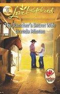 The Ranchers Secret Wife (Cooper Creek) (Love Inspired Series) Mass Market