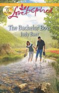 The Bachelor Boss (Love Inspired Series) Mass Market