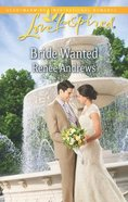 Bride Wanted (Love Inspired Series) eBook