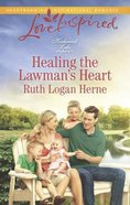 Healing the Lawman's Heart (Love Inspired Series) eBook