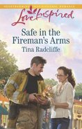 Safe in the Fireman's Arms (Love Inspired Series) eBook