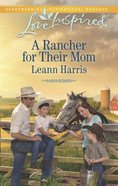 A Rancher For Their Mum (Love Inspired Series) eBook