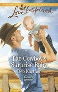The Cowboy's Surprise Baby (Love Inspired Series) eBook