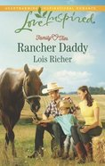 Rancher Daddy (Love Inspired Series) eBook