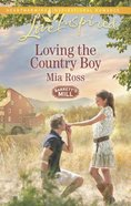 Loving the Country Boy (Love Inspired Series) eBook
