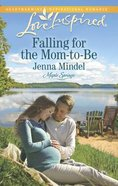 Falling For the Mom-To-Be (Maple Springs) (Love Inspired Series) Mass Market