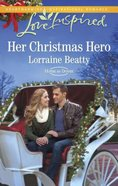 Her Christmas Hero (Love Inspired Series) eBook