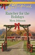 Rancher For the Holidays (Love Inspired Series) eBook