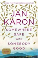 Mitford Years #10: Somewhere Safe With Somebody Good Paperback