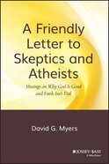 A Friendly Letter to Skeptics & Athiests Hardback