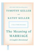 The Meaning of Marriage: A Couple's Devotional: A Year of Daily Devotions Hardback