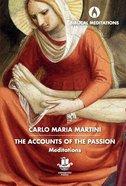 The Accounts of the Passion (Biblical Meditations Series) Hardback