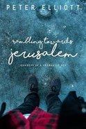 Rambling Toward Jerusalem: Journeys of a Fremantle Boy Paperback