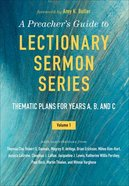 Thematic Plans For Years A, B, and C (A Preacher's Guide To Lectionary Sermon Series) Paperback