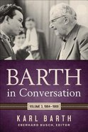 Barth in Conversation 1964-1968 (Vol 3) Hardback