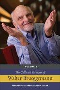 The Collected Sermons of Walter Brueggemann (Vol 3) Hardback