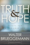 Truth and Hope: Essays For a Perilous Age Paperback