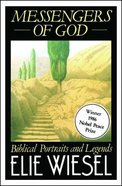 Messengers of God: Biblical Portraits and Legends Paperback