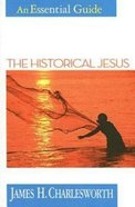 The Historical Jesus (An Essential Guide Series) Paperback