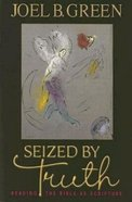 Seized By Truth Paperback