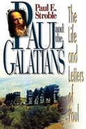 Paul and the Galatians (The Life And Letters Of Paul Series) Paperback