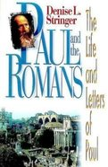 Paul and the Romans (The Life And Letters Of Paul Series) Paperback