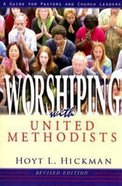 Worshiping With United Methodists Paperback