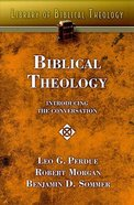 Biblical Theology: Introducing the Converstaion (#03 in Library Of Biblical Theology Series) Paperback