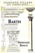 Barth (Abingdon Pillars Of Theology Series) Paperback