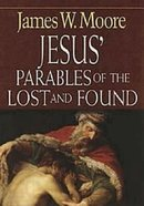 Jesus' Parables of the Lost and Found Paperback