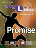 Claim the Life Semester 2: Promise Older Youth (Leader's Guide) Paperback
